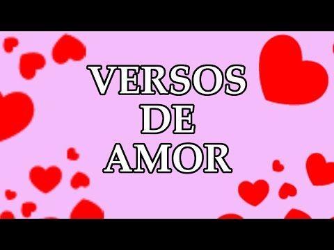 Video De Amor Para Dedicar Video Para Descargar Youtube Versos De Amor Versos Para Enamorar Versos
