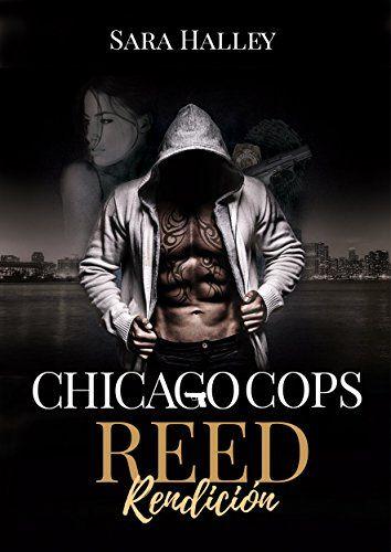 Reed. Rendición, Sara Halley | Chicago Cops #1