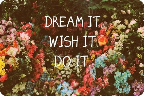 dream it wish it do it: Words Of Wisdom, Dream Big, Inspiring Quotes, We Heart It, Inspirational Quotes, Thought, Vision Board, Favorite Quotes