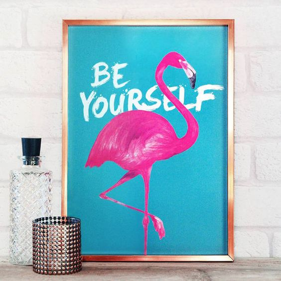 Flamingo Print - Be Yourself A4 Poster. Wall art for bedroom or living room. Motivational and inspirational motto. Birthday present: