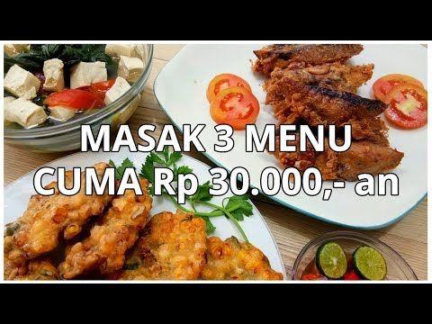 Masak Hemat 3 Menu Cuma Rp 30 000 An Youtube Resep Masakan Masakan Makanan