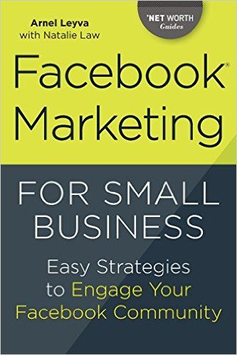 Facebook Marketing for Small Business: Easy Strategies to Engage Your Facebook Community: Arnel Leyva: 9781623156329: Amazon.com: Books