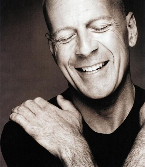 Bruce Willis- I have never loved a man so much