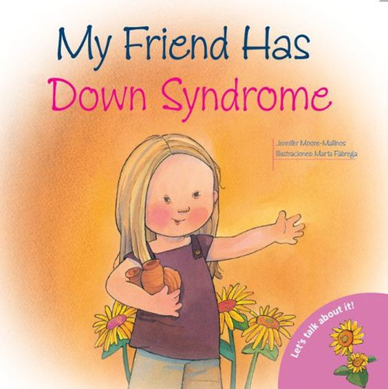 9 Down Syndrome Books for children, to explain in child friendly language Down syndrome.