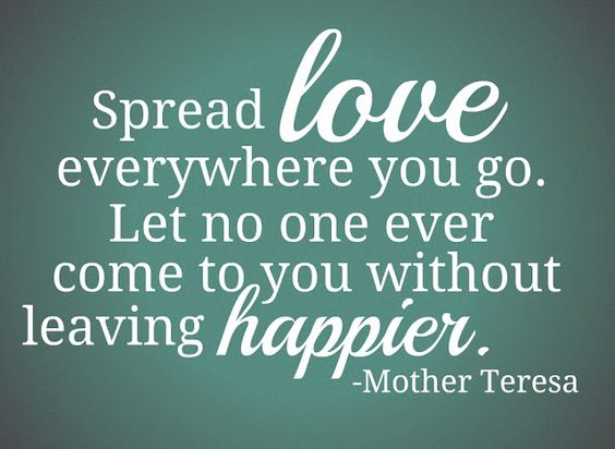 spread love. mother teresa