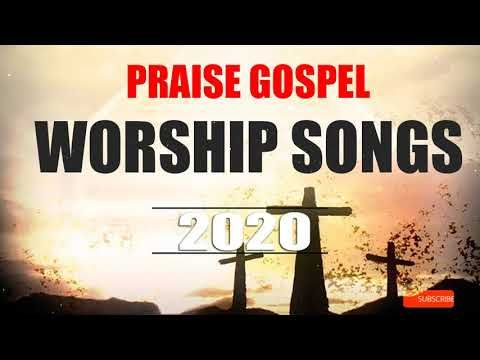 Praise And Worship Songs 2020 Best Gospel Music 2019 Non Stop