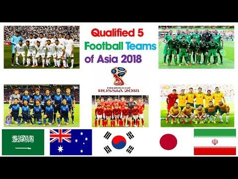 Qualified 5 Football Teams Of Asia 2018 Fifa World Cup 2018 Qualified Football Team World Cup World Cup 2018