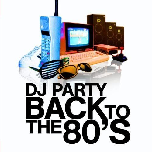 Dj party, The 80s and Back to the 80's on Pinterest