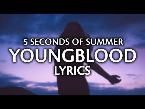 5 Seconds Of Summer Youngblood Lyrics Lyric Video Youtube