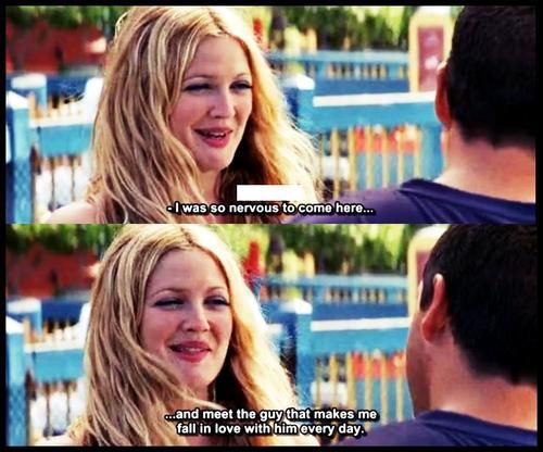 50 First Dates - the strangest premise for a love story ever but it has some very sweet moments...