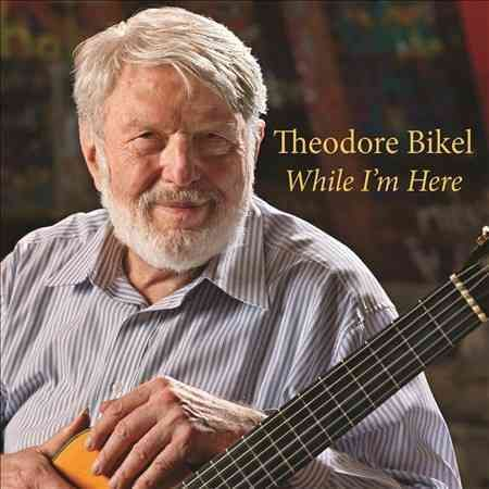 Theodore Bikel - While I'm Here