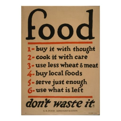 Food Dont Waste It 1917 From Our Collection Poster Zazzle