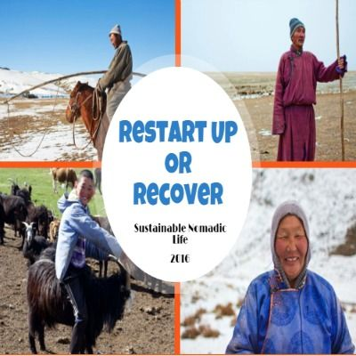 """Restart up or Recover"", a survival livestock project for nomadic families, is a very fruitful project for societal and economic growth of Mongolia. Importantly, once it is funded, it will be self-financing in the future &reach more nomads in need in the long run."