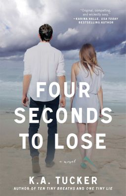 Books I Think You Should Read: Quick Pick: Four Seconds to Lose, by K.A. Tucker
