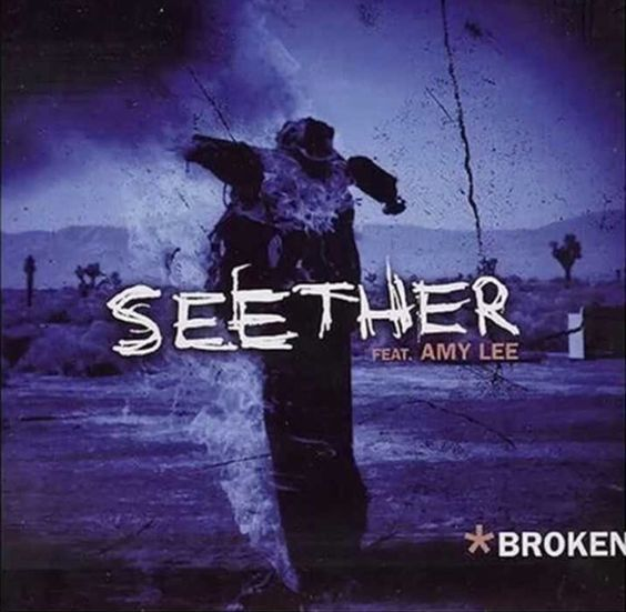 """Broken"" by Seether feat. Amy Lee"