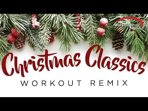 Workout Music Source X2f X2f Christmas Classics Workout Remixes 125 142 Bpm Christmas Shopping Guide Snow Covered Christmas Trees Live Christmas Trees