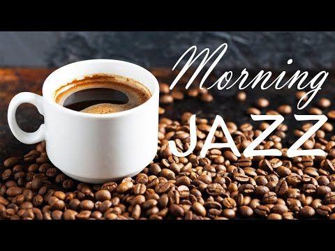 Fresh Morning Jazz Playlist Happy Coffee Bossa Nova Jazz Music Have A Nice Day Youtube Happy Coffee Jazz Music Bossa Nova