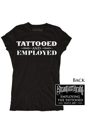 Steadfast Brand Women's Tattooed and Employed Tee