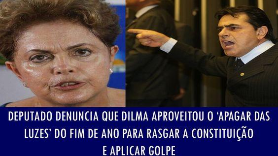 Deputado denuncia que Dilma aproveitou o 'apagar das luzes' do fim de an...