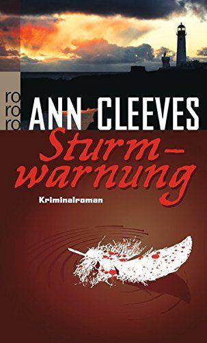 Sturmwarnung (Die Shetland-Krimis, Band 4) von Ann Cleeves http://www.amazon.de/dp/3499247119/ref=cm_sw_r_pi_dp_i8-.wb1X7RR3J