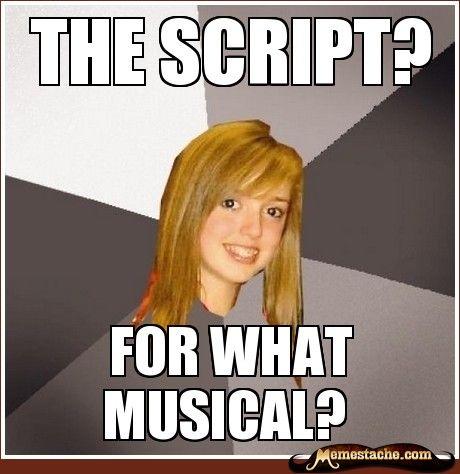 Musically Oblivious 8th Grader - The script?