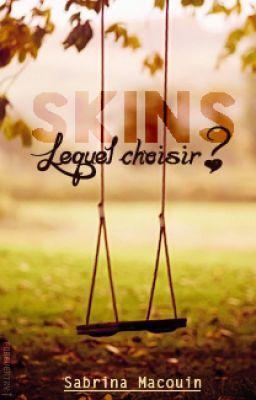SKINS - Lequel choisir ? - 6. Pardonner #wattpad #fanfiction