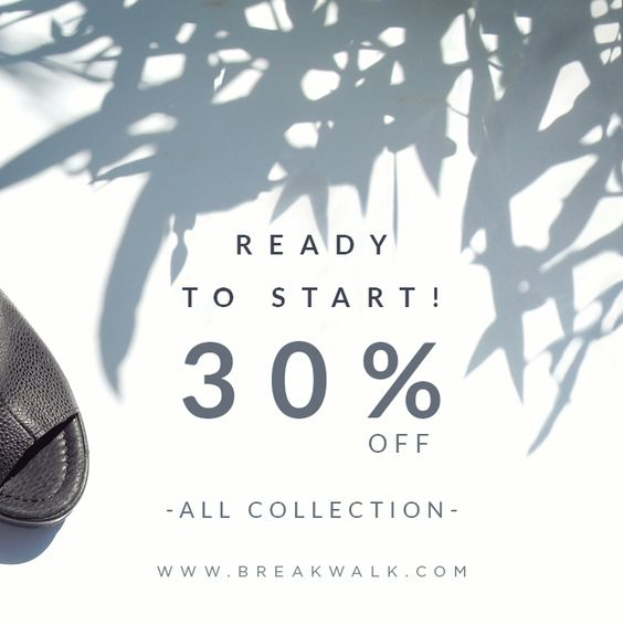 •••••••• READY TO START ••••••••  SALE 30% OFF // ALL COLLECTION SS15 VISIT US • www.breakwalk.com •