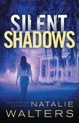 Silent Shadows (Harbored Secrets #3) by Natalie Walters | Goodreads