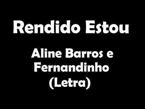 Rendido Estou Aline Barros E Fernandinho Letra Youtube