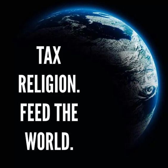 If the churches were taxed there would be an incredible amount of money to help others in need.
