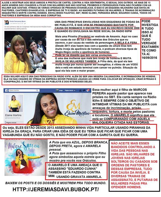 TUDO SOBRE AS SAFADEZAS PAGAS POR PASTORES DA MK PUBLICITÁ (#FernandaBrum, #Eyshila, #JosuéValandroJunior, e Filipe Hideritch), RÁDIO MELODIA (Manassés Brito, Guilhermino Cunha, e #EduardoCunha), E IGREJA DA GRAÇA (#RRSOARES, #JAIMEDEAMORIM, E #DAVISOARES), #DIANTEDOTRONO (ANA PAULA E #ANDRÉVALADÃO) Rede Globo, SBT, e todas as empresas de TV e Rádio envolvidas. PODEM BAIXAR TUDO PALAVRA POR PALAVRA DOS 4 DOSSIÊS E POSTS. SÃO 4 DOSSIÊS HTTP://JEREMIASDAVI.BUBOK.PT/