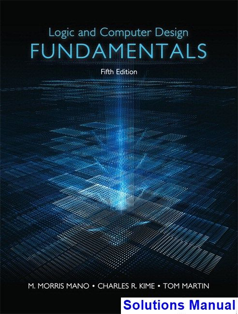 Solutions Manual For Logic And Computer Design Fundamentals 5th Edition By Mano Ibsn 9780133760637 책 교육