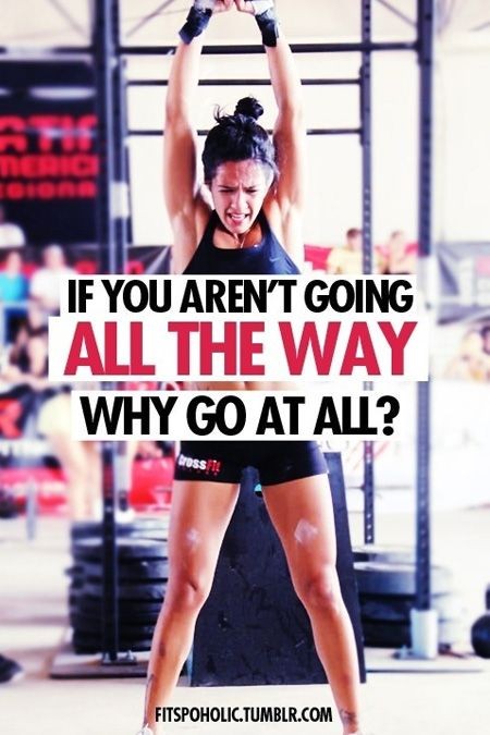 If you aren't going all the way, why go at all? #workhardtrainhard
