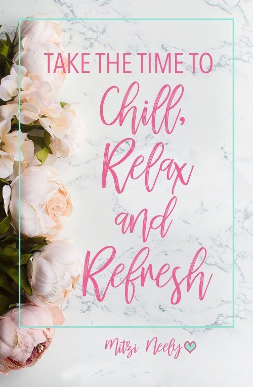 Chillrelaxrefresh Time To Relax Quotes Chill Quotes Relax Quotes