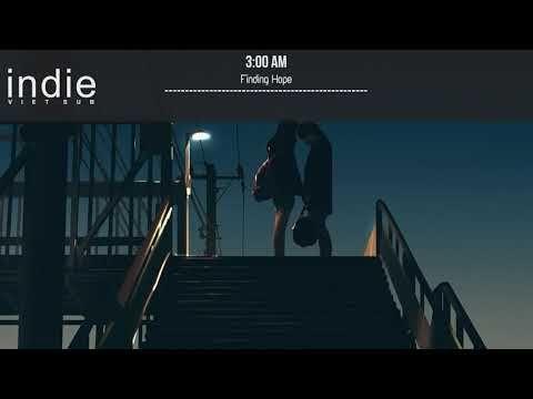 Vietsub Lyrics Finding Hope 3 00 Am Youtube Finding Hope Lyrics Hope