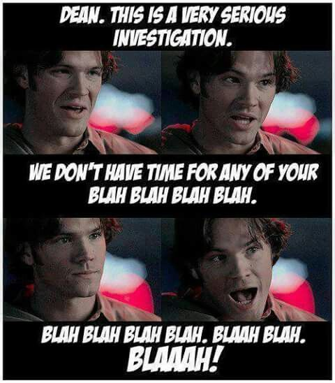 Supernatural Sam Winchester serious investigation blah blah blah Jared Padalecki