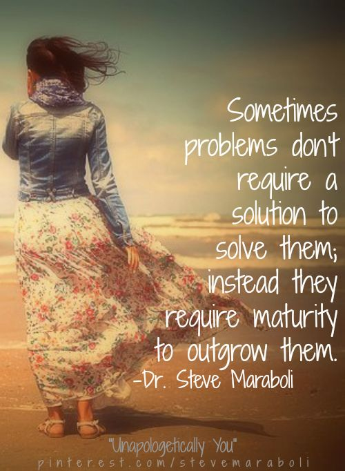 Sometimes problems don't require a solution to solve them... #quote