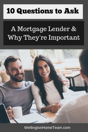 10 Questions To Ask A Mortgage Lender And Why They Re Important
