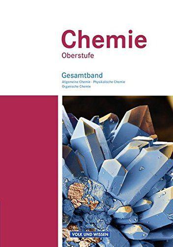 Chemie Oberstufe E Stliche Bundeslnder Und Berlin Allgemeine Chemie Physikalische Chemie Und Organische Chem Physikalische Chemie Organische Chemie Chemie