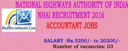 NHAI Accountant recruitment 2016 has released to fill 03 NATIONAL HIGHWAYS AUTHORITY OF INDIA jobs. Check NHAI Notification before apply online at http://www.nhai.org