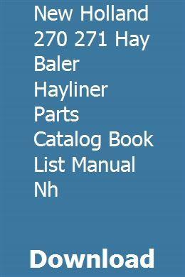 New Holland 270 271 Hay Baler Hayliner Parts Catalog Book List
