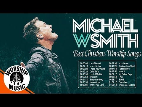 Uplifting Praise And Worship Songs 2020 Of Michael W Smith