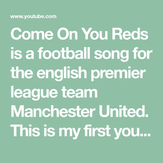 Come On You Reds Is A Football Song For The English Premier League Team Manchester United T In 2020 Premier League Teams English Premier League Manchester United Logo