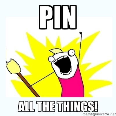 Pin all the things!!!  How I'm feeling right now on the food and drinks boards