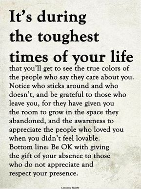 The Toughest Times Of Your Life Toughtimes Lifelessons Truth Facts Grateful Abandoned Awareness Appreciate L Words Life Quotes Positive Quotes