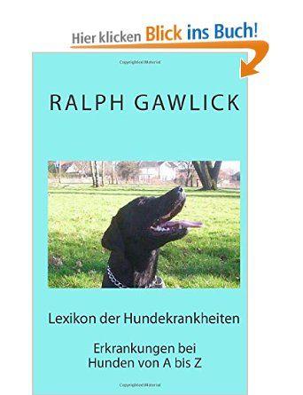 Lexikon der Hundekrankheiten: Erkrankungen beim Hund von A bis Z | Erfolgsebook - Vom geheimen Leben der Dinge