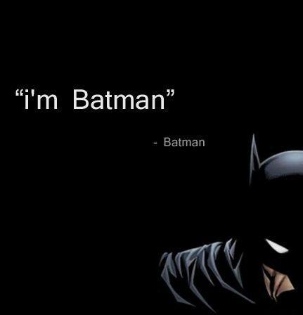 Im Batman - Batman: Im Batman, Imbatman, Batman Batman, Inspirational Quotes, I M Batman, Funny Superheroes, Batman Humor