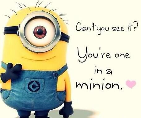 """You're one in a minion"" - I'm totally turning this into a Valentine's Day card"