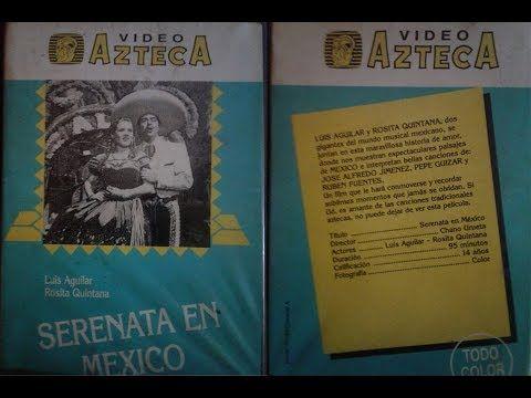 Serenata En Mexico Pelicula Completa Luis Aguilar Rosita Quintana Video Azteca Youtube Peliculas Completas Peliculas Rosita Quintana
