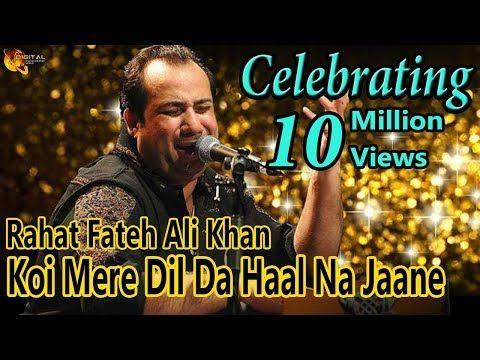 Koi Mere Dil Da Haal Na Jaane O Rabba Rahat Fateh Ali Khan Live Performance Youtube Rahat Fateh Ali Khan Songs Hit Songs
